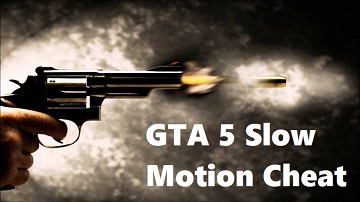 GTA 5 slow motion cheat